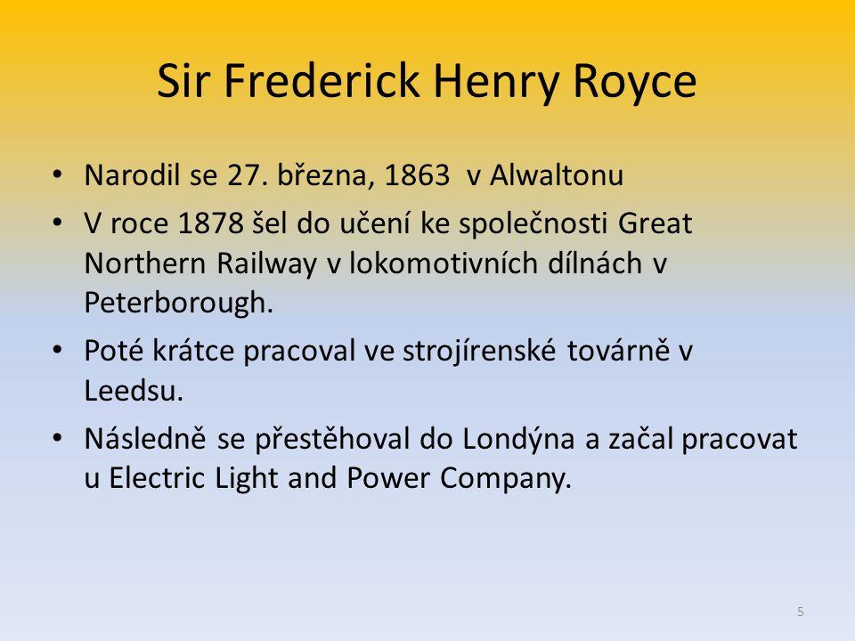 Sir Frederick Henry Royce V roce 1882 se seznámil s Ernestem Claremontem, se kterým v roce 1884, po krachu firmy, založil v Manchesteru dílnu O deset let později vyráběli dynama, elektromotory a elektrické jeřáby.