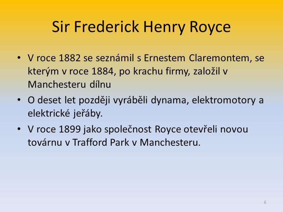 Sir Frederick Henry Royce Po roce 1903 postavil jeden a poté dva další vozy v koutku své továrny.
