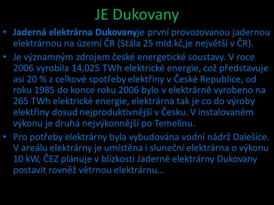 JE Dukovany Jaderná elektrárna Dukovanyje první provozovanou jadernou elektrárnou na území ČR (Stála 25 mld.kč,je největší v ČR). Je významným zdrojem