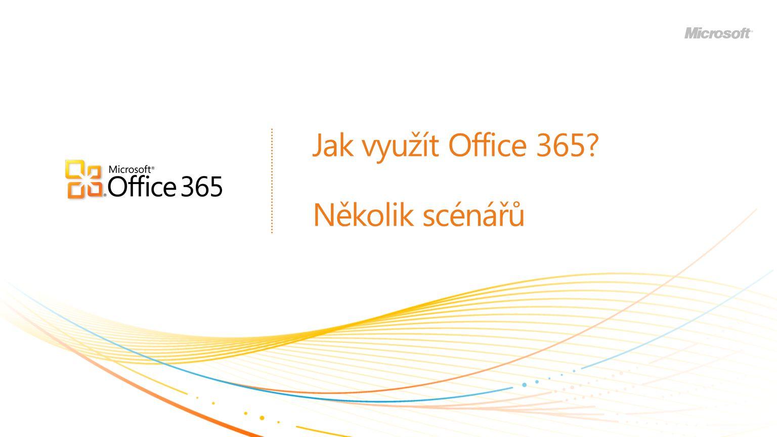 Jak využít Office 365 Několik scénářů
