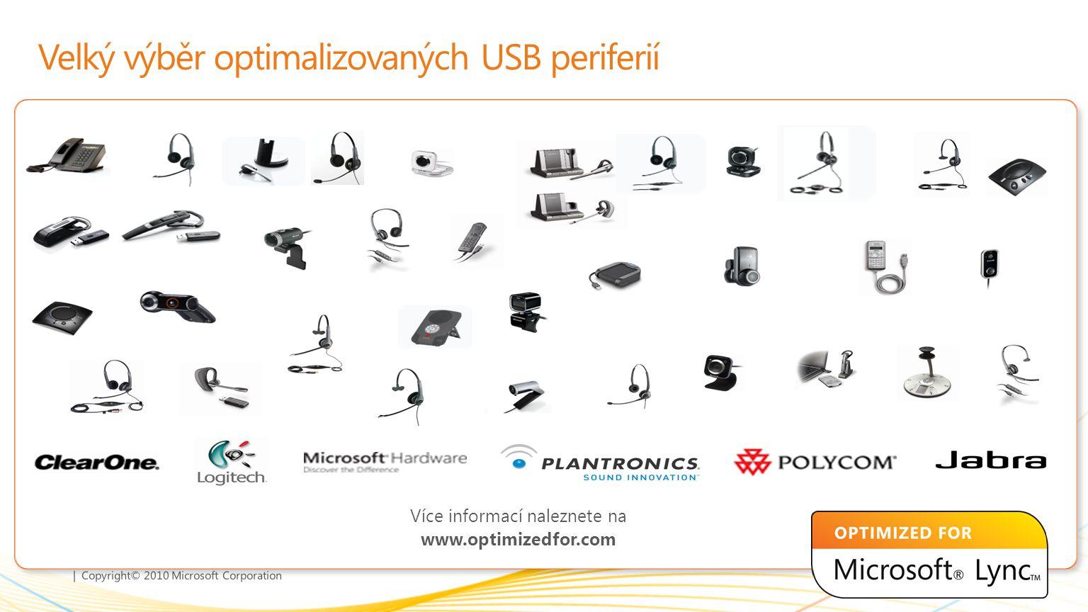 | Copyright© 2010 Microsoft Corporation Velký výběr optimalizovaných USB periferií Více informací naleznete na www.optimizedfor.com