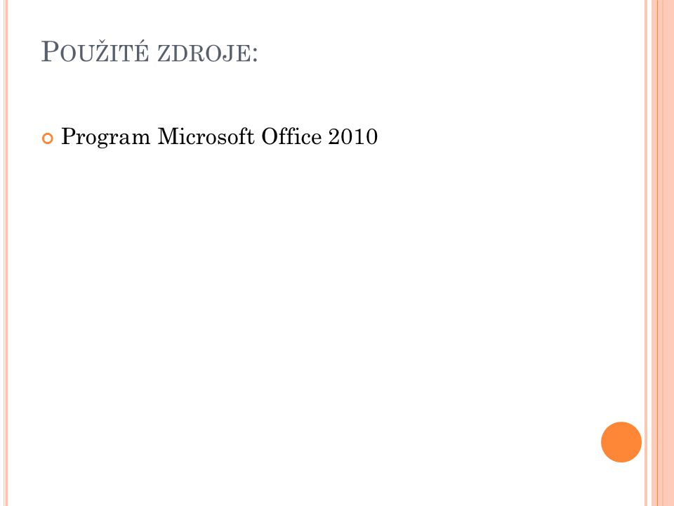 P OUŽITÉ ZDROJE : Program Microsoft Office 2010