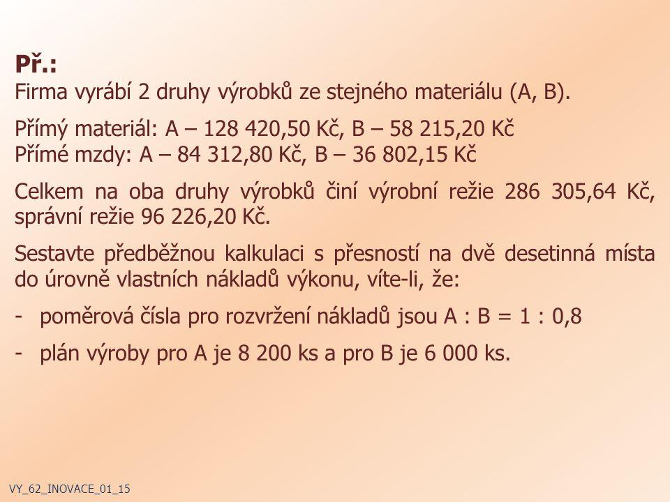 Př.: Firma vyrábí 2 druhy výrobků ze stejného materiálu (A, B).