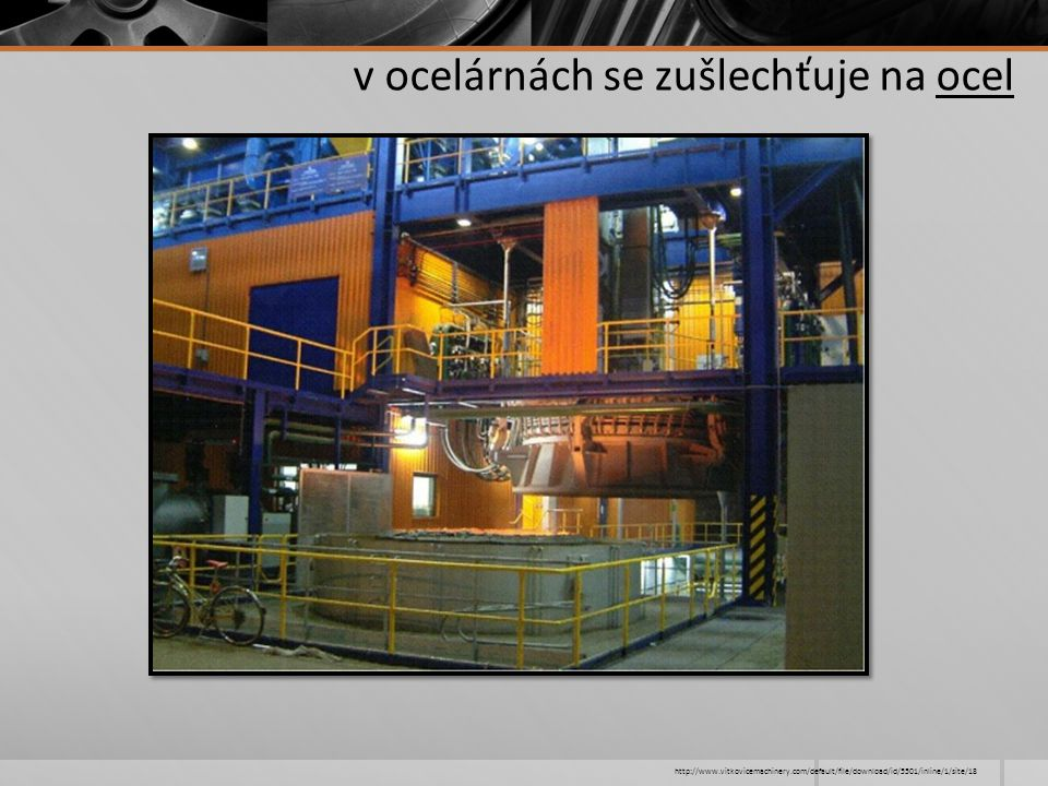 http://www.vitkovicemachinery.com/default/file/download/id/5501/inline/1/site/18 v ocelárnách se zušlechťuje na ocel