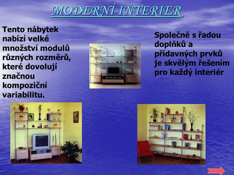 MODERNÍ INTERIER Tento nábytek nabízí velké množství modulů různých rozměrů, které dovolují značnou kompoziční variabilitu.