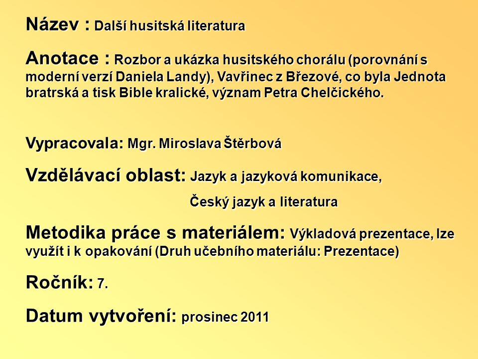 Téma : Další husitská literatura – 7.ročník Použitý software: držitel licence - ZŠ J.