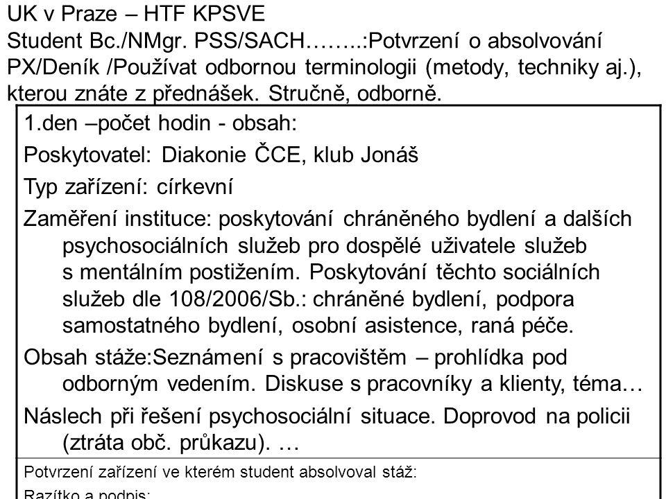 UK v Praze – HTF KPSVE Student Bc./NMgr. PSS/SACH……..:Potvrzení o absolvování PX/Deník /Používat odbornou terminologii (metody, techniky aj.), kterou