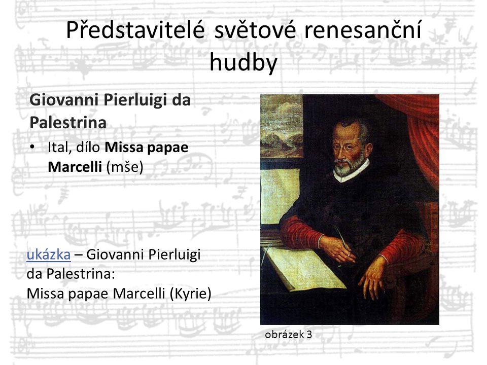 Představitelé světové renesanční hudby Giovanni Pierluigi da Palestrina Ital, dílo Missa papae Marcelli (mše) ukázkaukázka – Giovanni Pierluigi da Pal
