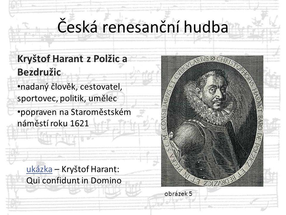Česká renesanční hudba Kryštof Harant z Polžic a Bezdružic nadaný člověk, cestovatel, sportovec, politik, umělec popraven na Staroměstském náměstí rok