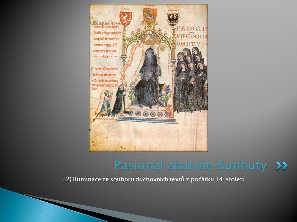 12) Iluminace ze souboru duchovních textů z počátku 14. století Pasionál abatyše Kunhuty