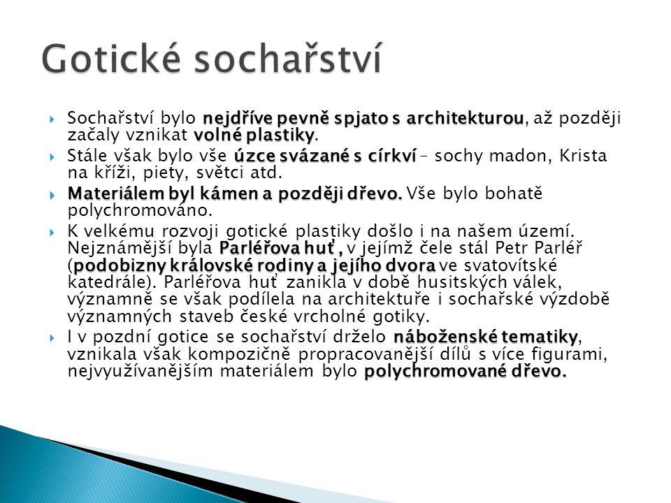 nejdříve pevně spjato s architekturou volné plastiky  Sochařství bylo nejdříve pevně spjato s architekturou, až později začaly vznikat volné plastiky