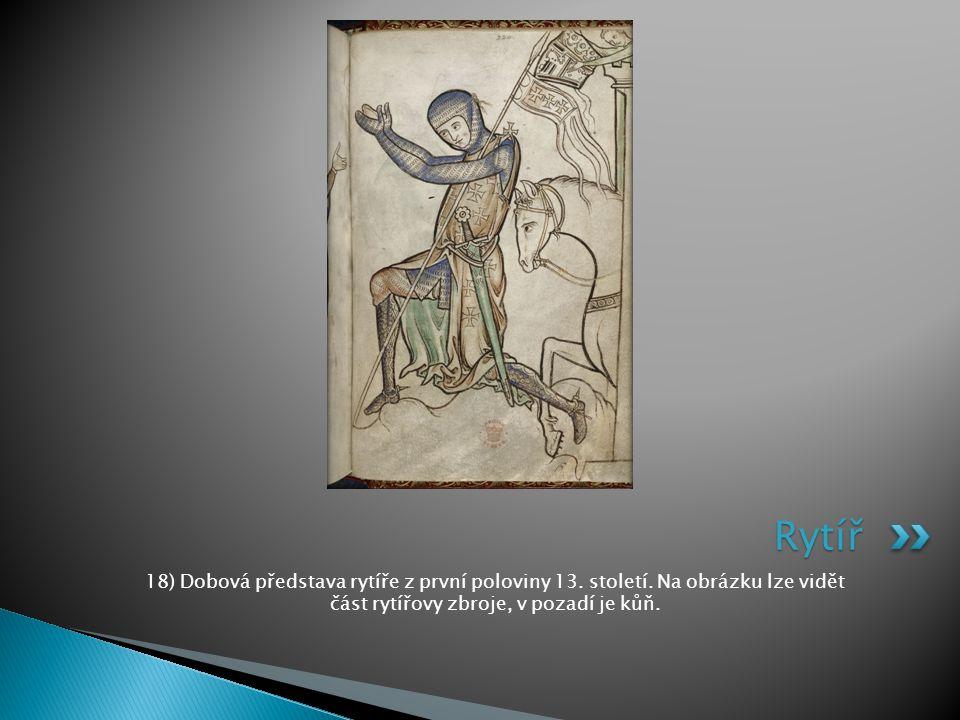 18) Dobová představa rytíře z první poloviny 13. století. Na obrázku lze vidět část rytířovy zbroje, v pozadí je kůň. Rytíř