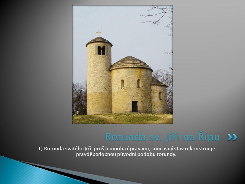 1) Rotunda svatého Jiří, prošla mnoha úpravami, současný stav rekonstruuje pravděpodobnou původní podobu rotundy. Rotunda sv. Jiří na Řípu