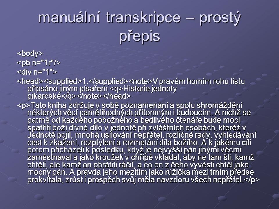 manuální transkripce – prostý přepis <body> 1.