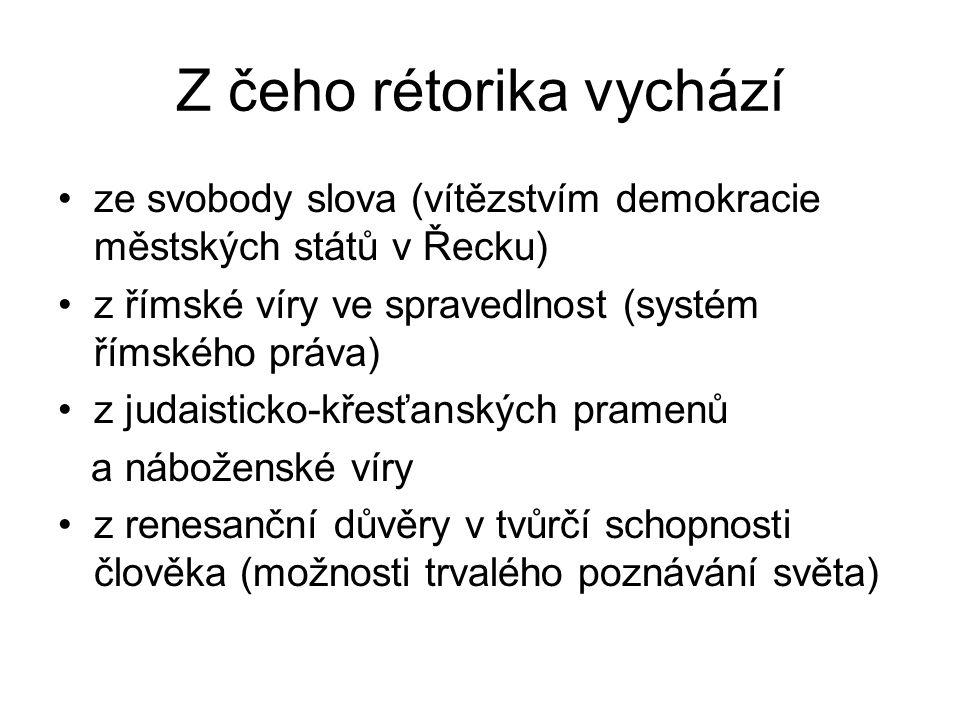 Z čeho rétorika vychází ze svobody slova (vítězstvím demokracie městských států v Řecku) z římské víry ve spravedlnost (systém římského práva) z judai