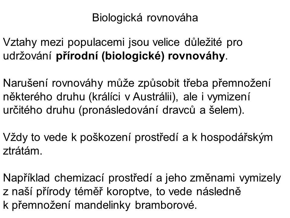 Vztahy mezi populacemi jsou velice důležité pro udržování přírodní (biologické) rovnováhy.