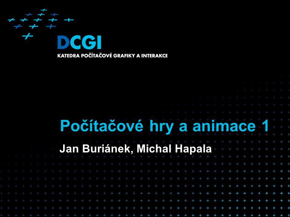 Počítačové hry a animace 1 Jan Buriánek, Michal Hapala