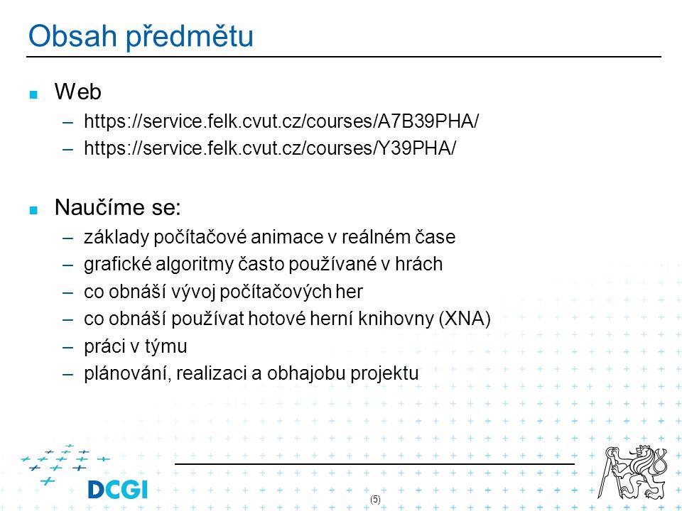 (5) Obsah předmětu Web – –https://service.felk.cvut.cz/courses/A7B39PHA/ – –https://service.felk.cvut.cz/courses/Y39PHA/ Naučíme se: – –základy počíta