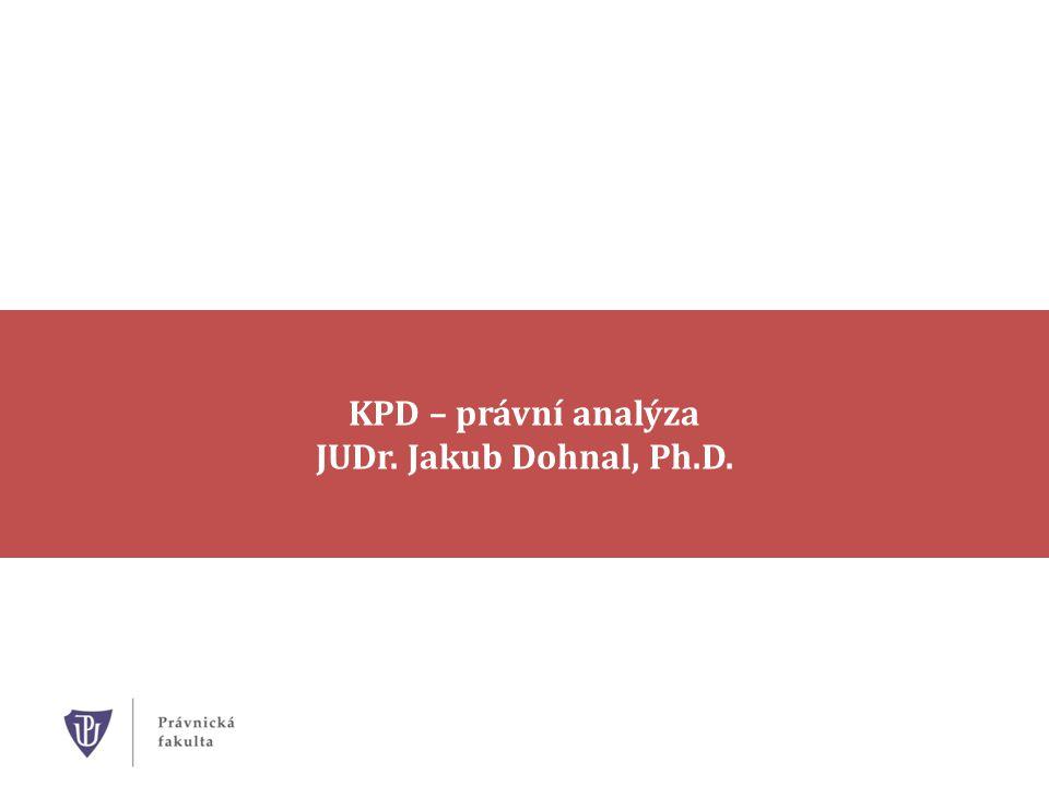 KPD – právní analýza JUDr. Jakub Dohnal, Ph.D.