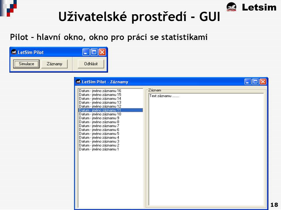 Letsim 18 Uživatelské prostředí - GUI Pilot – hlavní okno, okno pro práci se statistikami