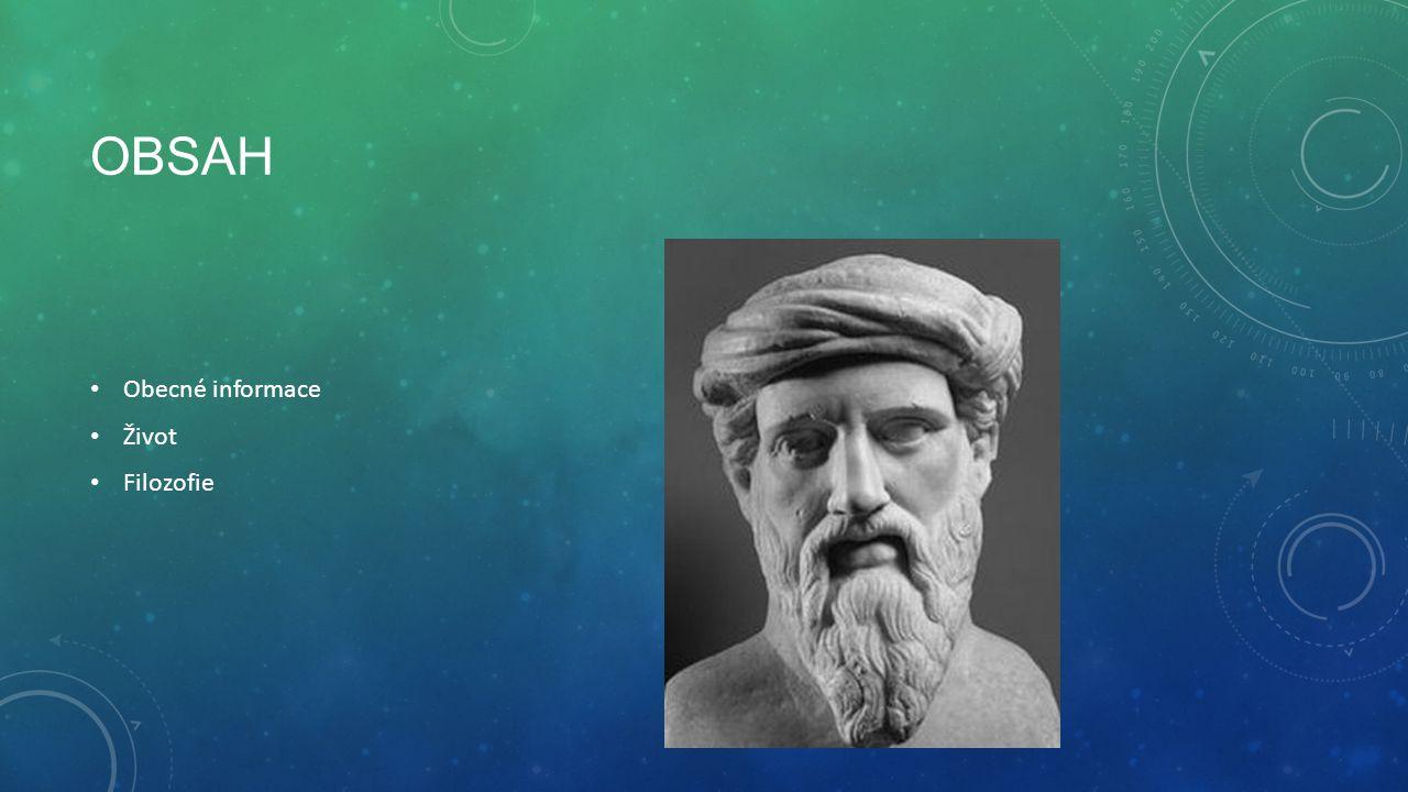 OBSAH Obecné informace Život Filozofie