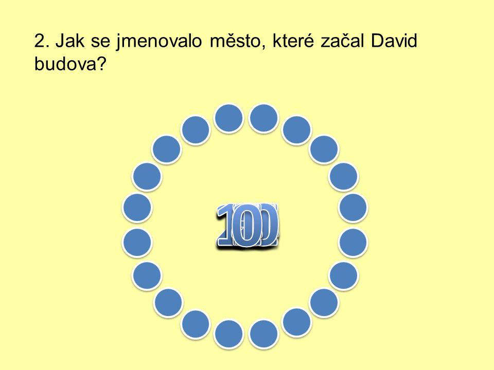 1. Co bylo pro Davida jako krále nejdůležitější?