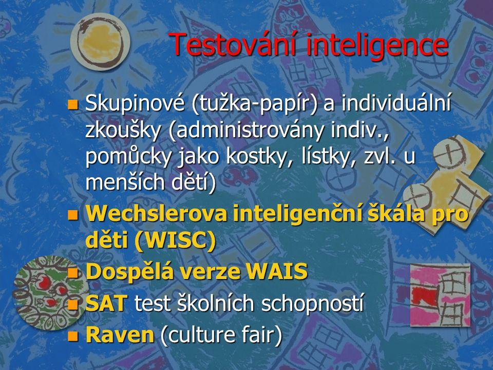 Testování inteligence n Skupinové (tužka-papír) a individuální zkoušky (administrovány indiv., pomůcky jako kostky, lístky, zvl. u menších dětí) n Wec