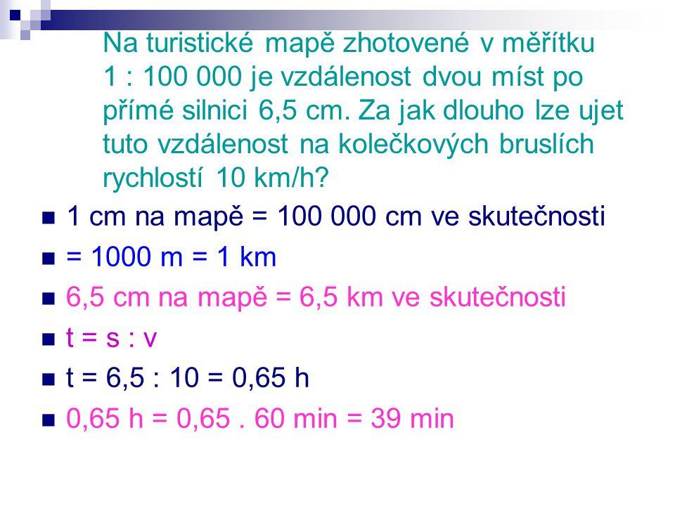 Na turistické mapě zhotovené v měřítku 1 : 100 000 je vzdálenost dvou míst po přímé silnici 6,5 cm.