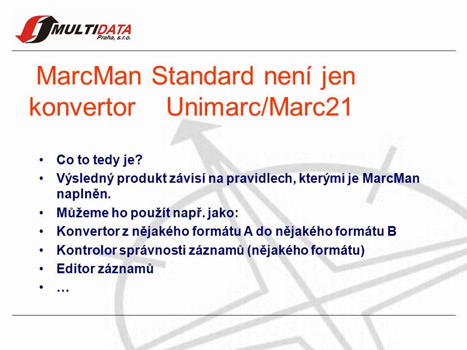 MarcMan Standard není jen konvertor Unimarc/Marc21 Co to tedy je.