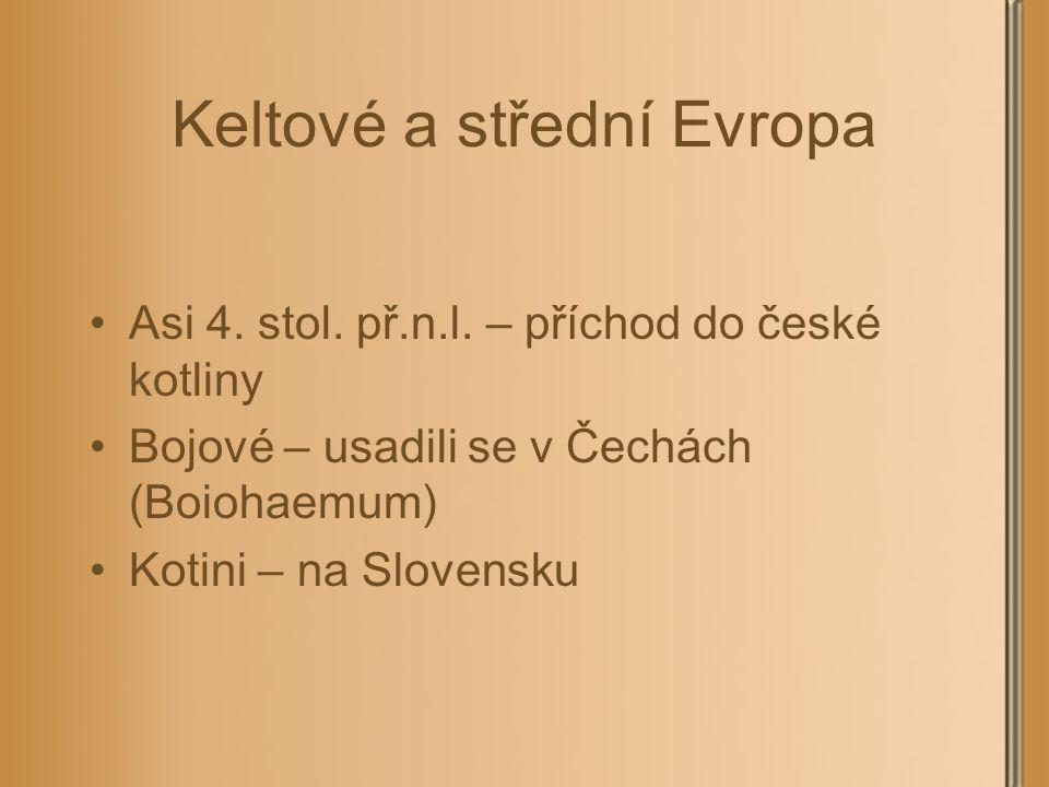 Keltové a střední Evropa Asi 4.stol. př.n.l.