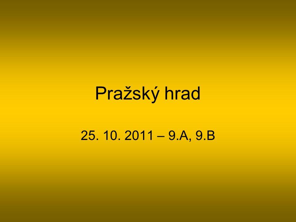 Pražský hrad 25. 10. 2011 – 9.A, 9.B