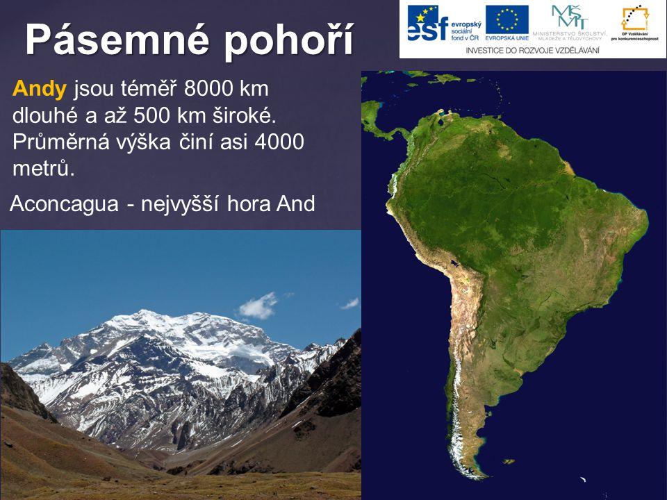 Pásemné pohoří Andy jsou téměř 8000 km dlouhé a až 500 km široké.