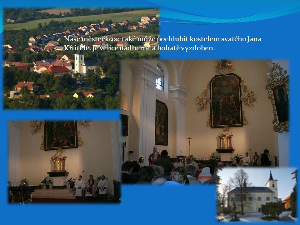 Naše městečko se také může pochlubit kostelem svatého Jana Křtitele.