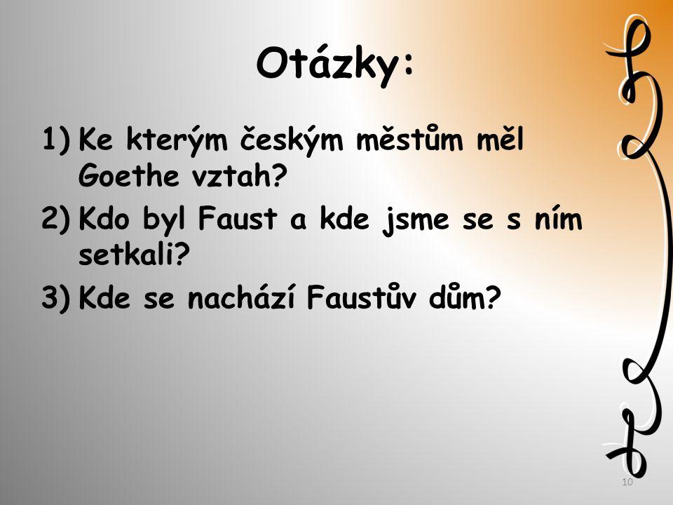 Otázky: 1)Ke kterým českým městům měl Goethe vztah.