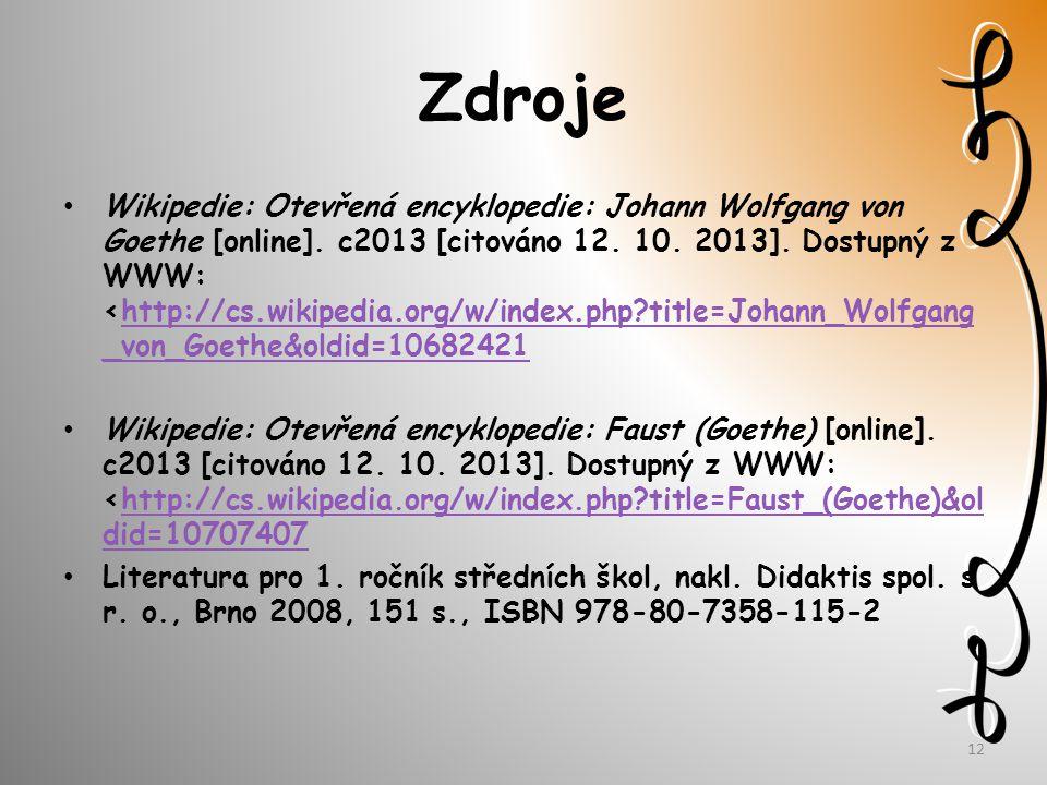 Zdroje Wikipedie: Otevřená encyklopedie: Johann Wolfgang von Goethe [online].