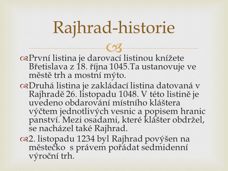   První listina je darovací listinou knížete Břetislava z 18. října 1045.Ta ustanovuje ve městě trh a mostní mýto.  Druhá listina je zakládací list