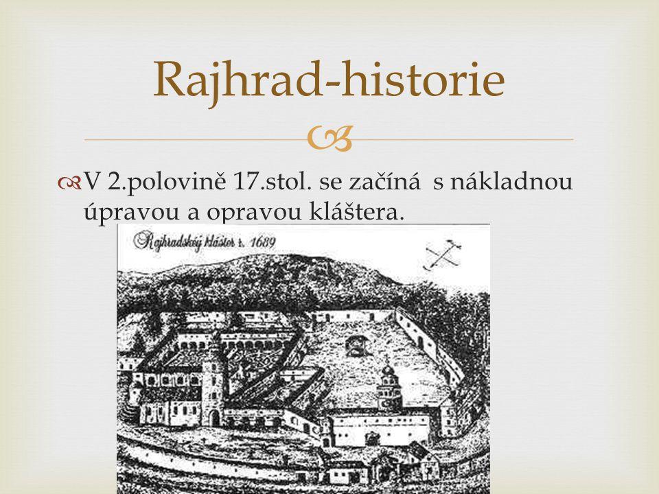   V 2.polovině 17.stol. se začíná s nákladnou úpravou a opravou kláštera. Rajhrad-historie