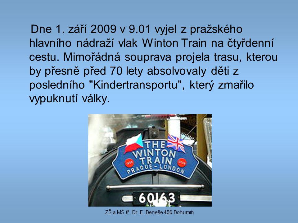Dne 1. září 2009 v 9.01 vyjel z pražského hlavního nádraží vlak Winton Train na čtyřdenní cestu. Mimořádná souprava projela trasu, kterou by přesně př