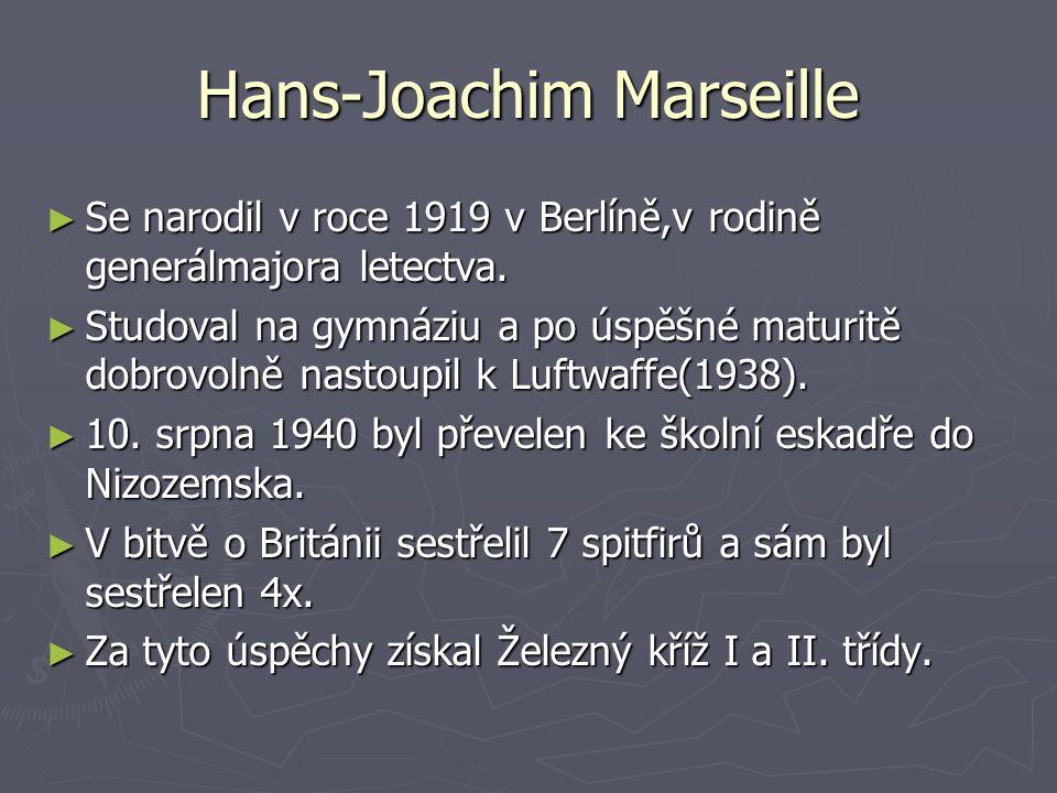 Hans-Joachim Marseille ► Se narodil v roce 1919 v Berlíně,v rodině generálmajora letectva.
