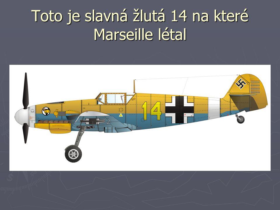 Toto je slavná žlutá 14 na které Marseille létal