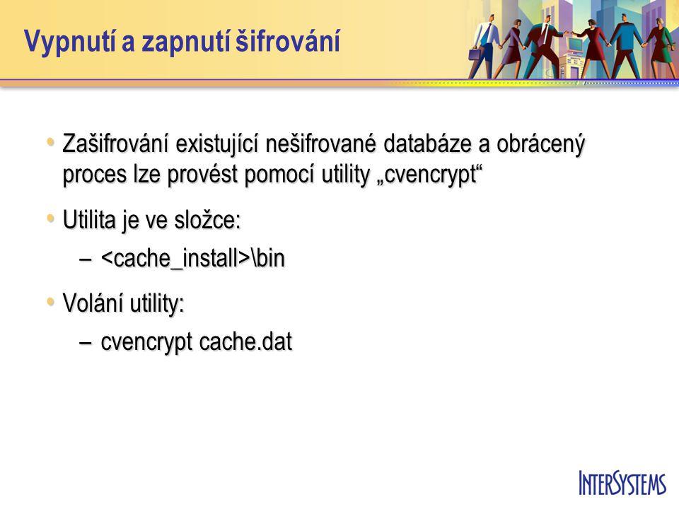 """Vypnutí a zapnutí šifrování Zašifrování existující nešifrované databáze a obrácený proces lze provést pomocí utility """"cvencrypt Zašifrování existující nešifrované databáze a obrácený proces lze provést pomocí utility """"cvencrypt Utilita je ve složce: Utilita je ve složce: – \bin Volání utility: Volání utility: –cvencrypt cache.dat"""