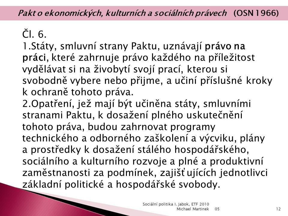 05 Sociální politika I. Jabok, ETF 2010 Michael Martinek12 Čl.