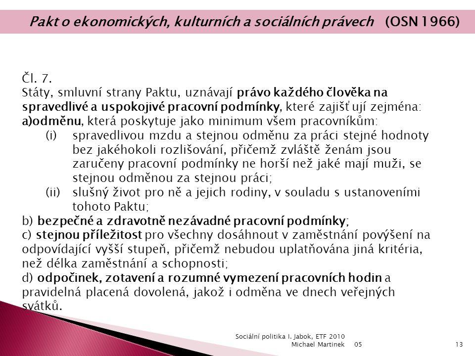 05 Sociální politika I. Jabok, ETF 2010 Michael Martinek13 Čl.