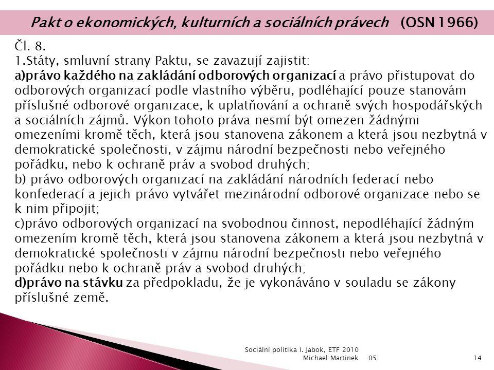 05 Sociální politika I. Jabok, ETF 2010 Michael Martinek14 Čl.