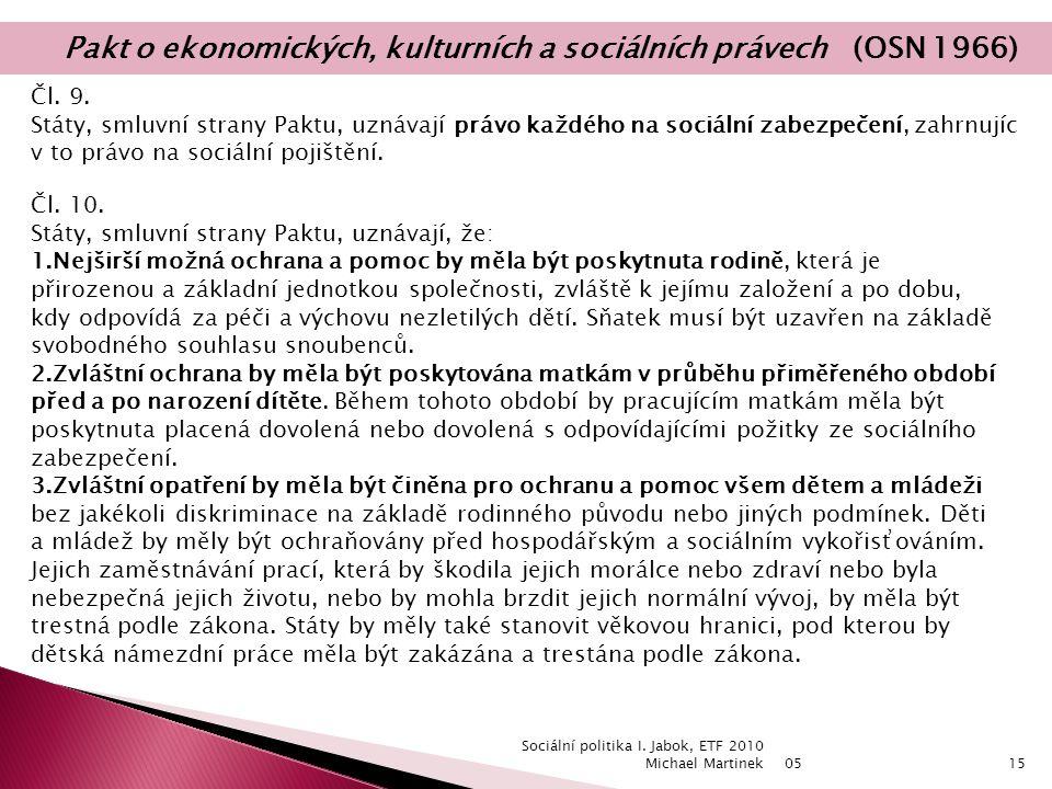 05 Sociální politika I. Jabok, ETF 2010 Michael Martinek15 Čl.