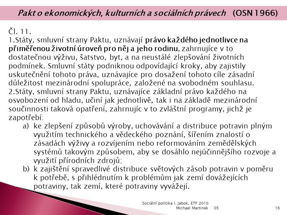 05 Sociální politika I. Jabok, ETF 2010 Michael Martinek16 Čl.