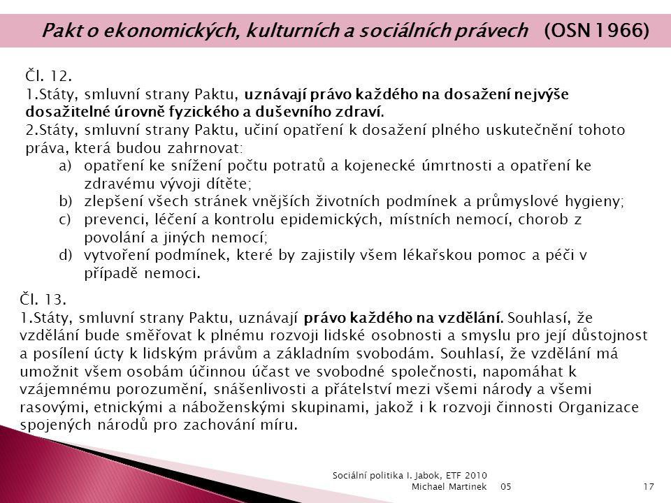 05 Sociální politika I. Jabok, ETF 2010 Michael Martinek17 Čl.
