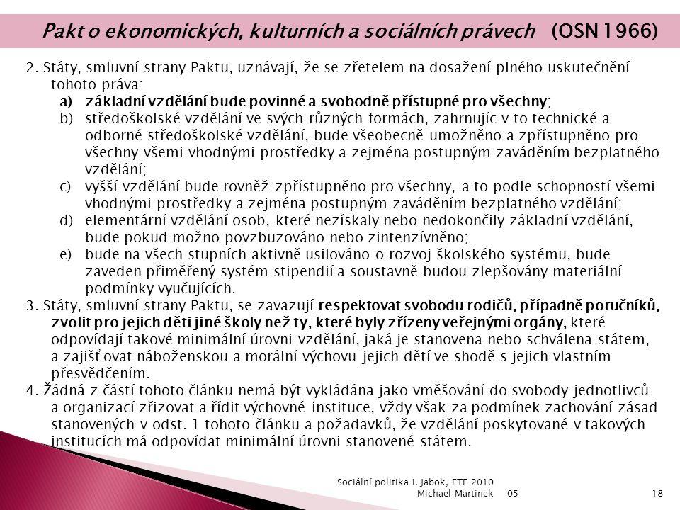 05 Sociální politika I. Jabok, ETF 2010 Michael Martinek18 2.