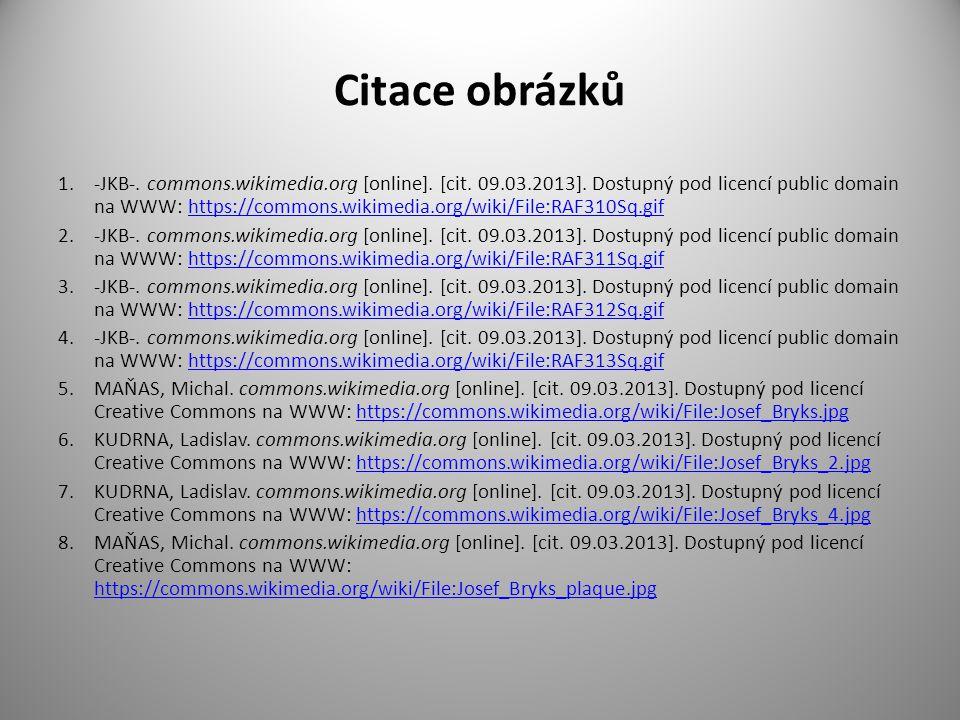 Citace obrázků 1.-JKB-. commons.wikimedia.org [online]. [cit. 09.03.2013]. Dostupný pod licencí public domain na WWW: https://commons.wikimedia.org/wi