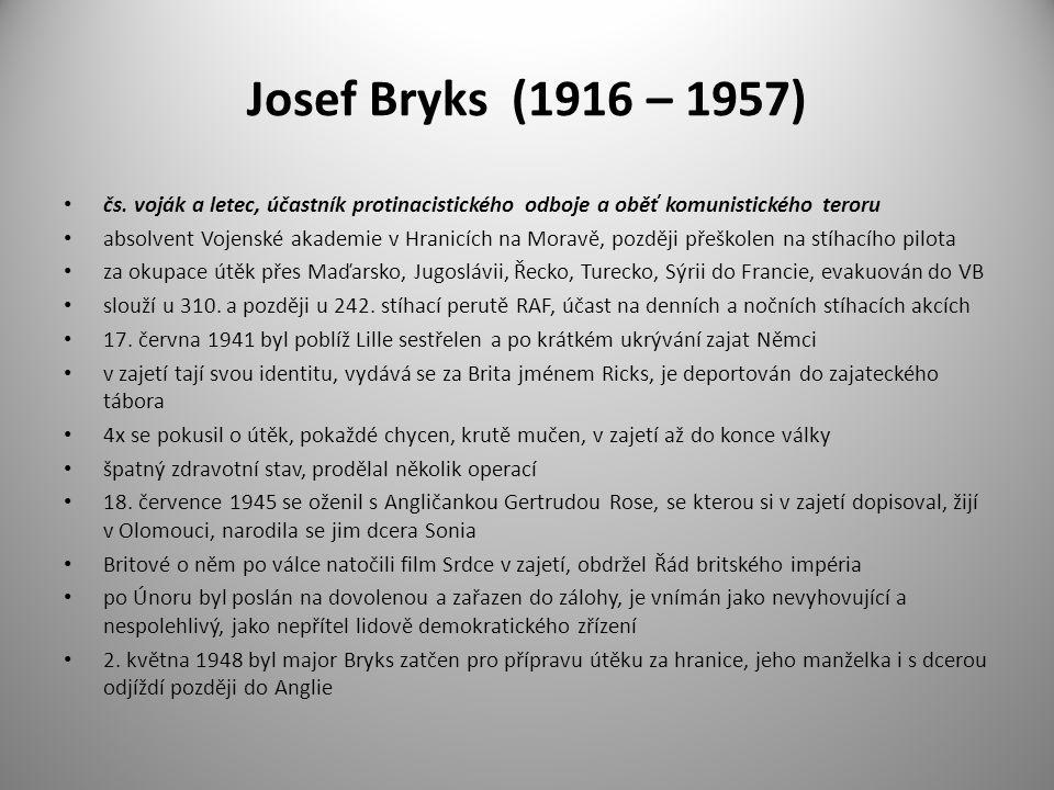 Josef Bryks (1916 – 1957) čs. voják a letec, účastník protinacistického odboje a oběť komunistického teroru absolvent Vojenské akademie v Hranicích na